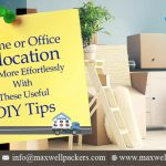 Home or Office Relocation – Shift More Effortlessly With These Useful DIY Tips