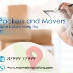 Hiring Packers and Movers – What to consider before hiring the right firm?