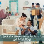 Things to look for when Hiring Packers and Movers in Mumbai