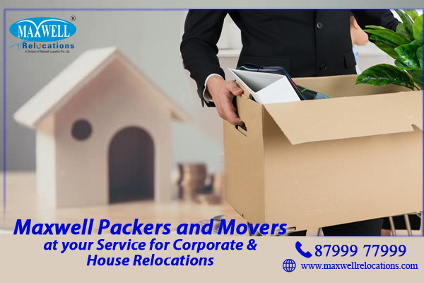 Maxwell Packers and Movers at your Service for Corporate and House Re locations