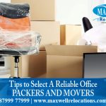 Tips to Select A Reliable Office Packers and Movers