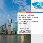 The Expert Maxwell Relocations is now in Asia with experienced professionals to handle your next move.